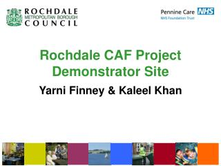 Rochdale CAF Project Demonstrator Site