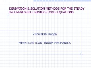 DERIVATION & SOLUTION METHODS FOR THE STEADY INCOMPRESSIBLE NAVIER-STOKES EQUATIONS