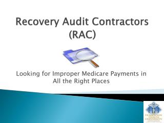 Recovery Audit Contractors (RAC )