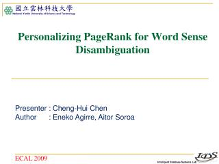 Personalizing PageRank for Word Sense Disambiguation