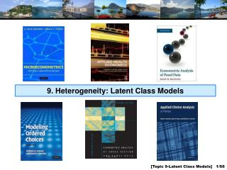 9. Heterogeneity: Latent Class Models