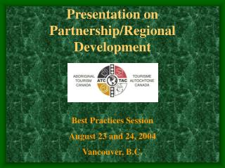 Presentation on Partnership/Regional Development