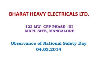 BHARAT HEAVY ELECTRICALS LTD. 122 MW- CPP PHASE –III   MRPL SITE, MANGALORE