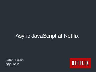 Async  JavaScript at Netflix