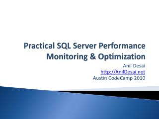 Practical SQL Server Performance Monitoring & Optimization