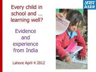 Every child in school and … learning well?