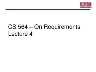 CS 564 – On Requirements Lecture 4