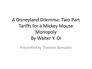 A Disneyland Dilemma: Two-Part Tariffs for a Mickey Mouse Monopoly By Walter Y.  Oi