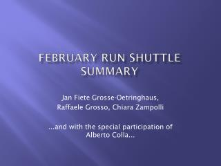 February Run shuttle summary