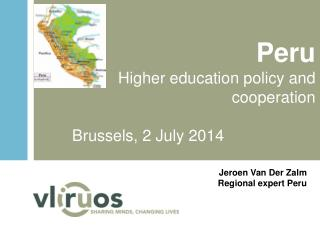 Peru Higher education  policy  and  cooperation Brussels, 2  July  2014
