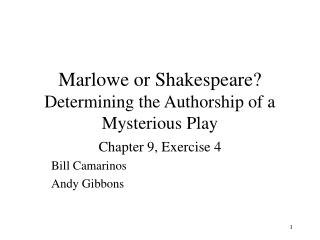 Marlowe or Shakespeare?  Determining the Authorship of a Mysterious Play
