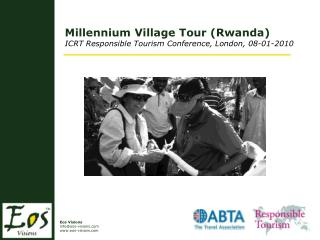 Millennium Village Tour (Rwanda) ICRT Responsible Tourism Conference, London, 08-01-2010