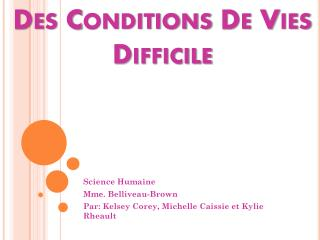 Des Conditions De  Vies  Difficile