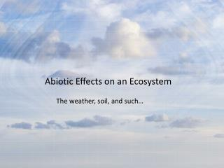 Abiotic Effects on an Ecosystem
