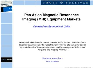 Pan Asian Magnetic Resonance Imaging (MRI) Equipment Markets Demand for Economical Units