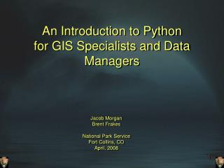 An Introduction to Python for GIS Specialists and Data Managers