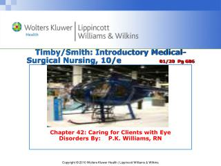 Timby/Smith:  Introductory Medical-Surgical Nursing, 10/e                01/20  Pg 606