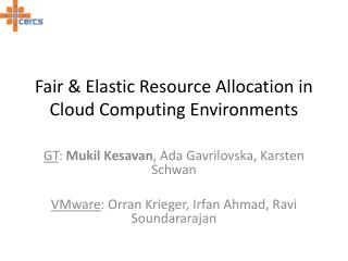 Fair & Elastic Resource Allocation in Cloud Computing Environments