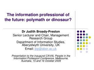 The information professional of the future: polymath or dinosaur?
