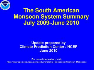 The South American Monsoon System Summary July 2009-June 2010