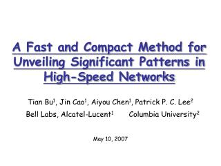 A Fast and Compact Method for Unveiling Significant Patterns in High-Speed Networks