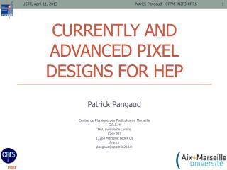 Currently and Advanced Pixel designs for HEP