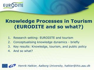 Knowledge Processes in Tourism (EURODITE and so what?)