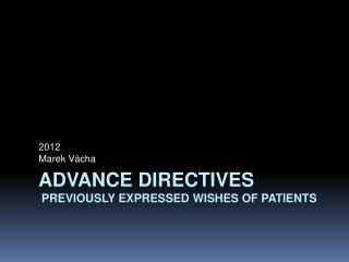 Advance directives  previously expressed wishes of patients