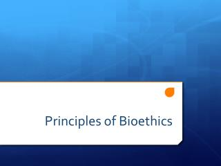 Principles of Bioethics