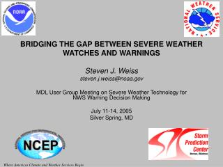 MDL User Group Meeting on Severe Weather Technology for NWS Warning Decision Making