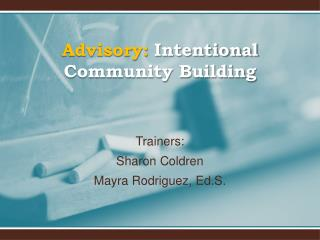 Advisory: Intentional Community Building