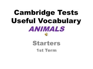 Cambridge  Tests Useful Vocabulary ANIMALS