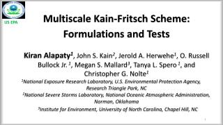 Multiscale Kain-Fritsch Scheme:  Formulations and Tests