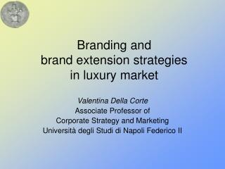 Branding and  brand extension strategies  in luxury market