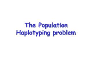 The Population Haplotyping problem