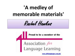 'A medley of  memorable materials'