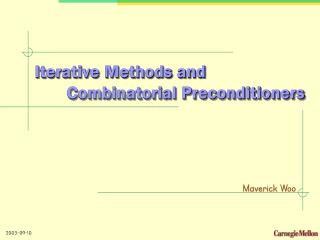 Iterative Methods and	Combinatorial Preconditioners