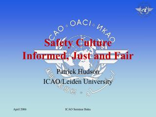 Safety Culture Informed, Just and Fair