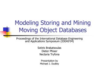 Modeling Storing and Mining Moving Object Databases