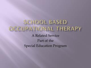 School based occupational therapy