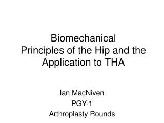 Biomechanical Principles of the Hip and the Application to THA