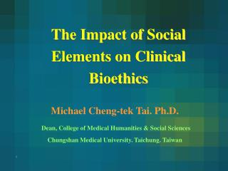 The Impact of Social Elements on Clinical Bioethics