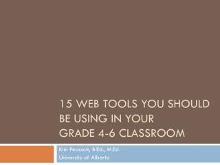 15 Web Tools You Should Be Using in Your  Grade 4-6 Classroom