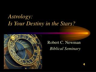 Astrology:   Is Your Destiny in the Stars?