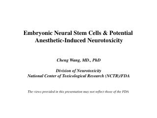 Embryonic Neural Stem Cells & Potential  Anesthetic-Induced Neurotoxicity