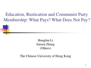 Education, Rustication and Communist Party Membership: What Pays? What Does Not Pay?
