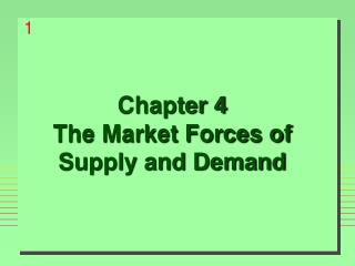 Chapter 4 The Market Forces of Supply and Demand