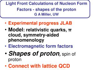 Light Front Calculations of Nucleon Form Factors - shapes of the proton G A Miller, UW