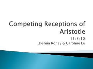 Competing Receptions of Aristotle