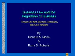Business Law and the Regulation of Business  Chapter 28: Bank Deposits, Collections,  and Fund Transfers